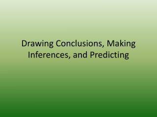 Drawing Conclusions, Making Inferences, and Predicting