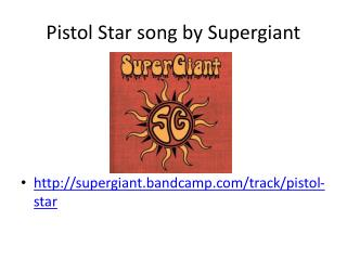 Pistol Star song by Supergiant