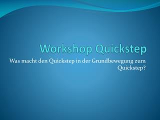 Workshop Quickstep