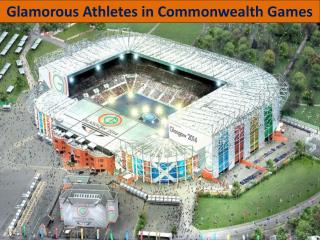 Glamorous Athletes in Commonwealth Games