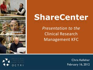 ShareCenter Presentation to the Clinical Research Management KFC