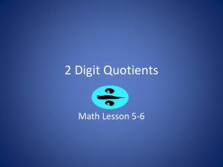 2 Digit Quotients