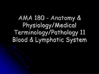 AMA 180 - Anatomy  Physiology