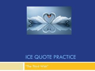 ICE Quote Practice