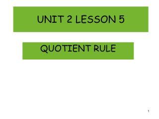 UNIT 2 LESSON 5