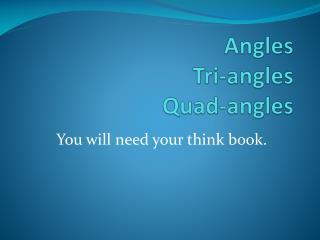 Angles Tri-angles Quad-angles