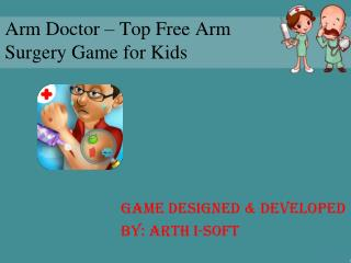 Arm Doctor - Top Free Arm Surgery game for Kids