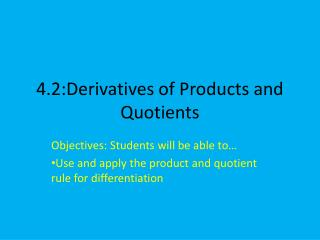 4.2:Derivatives of Products and Quotients