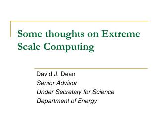 Some thoughts on Extreme Scale Computing