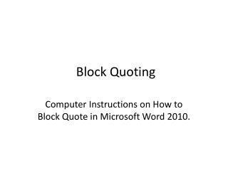 Block Quoting