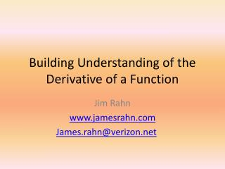 Building Understanding of the Derivative of a Function