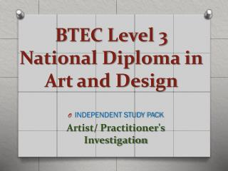 BTEC Level 3  National Diploma in Art and Design