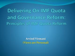 Delivering On IMF Quota and Governance Reform:  Principles of IMF Quota Reform