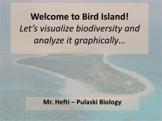 Welcome to Bird Island! Let's visualize biodiversity and analyze it graphically…