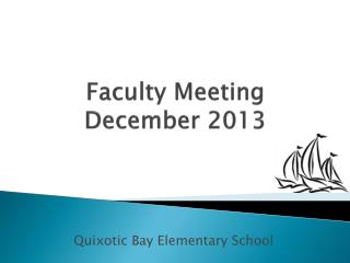 Faculty Meeting December 2013