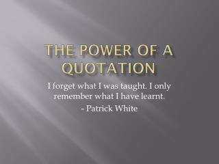 The Power of a Quotation