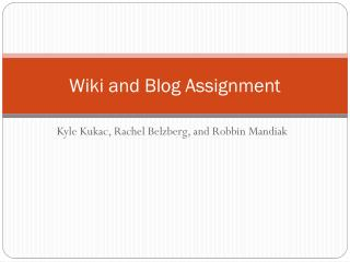 Wiki and Blog Assignment