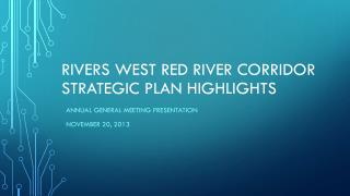 Rivers West  red  river corridor strategic  plan  highlights