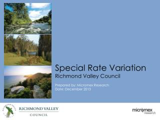 Special Rate Variation Richmond Valley Council Prepared  by : Micromex Research