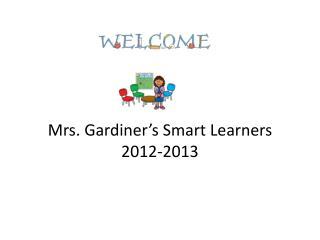 Mrs. Gardiner�s Smart  Learners 2012-2013