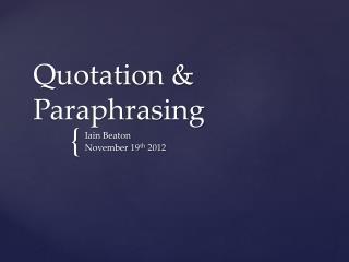 Quotation & Paraphrasing