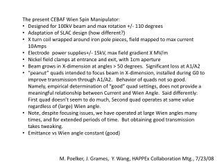 The present CEBAF Wien Spin Manipulator: