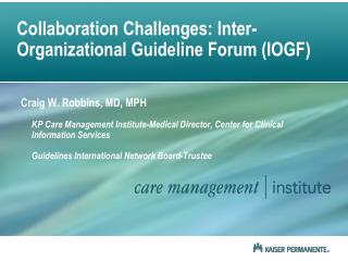 Collaboration Challenges: Inter-Organizational Guideline Forum (IOGF)