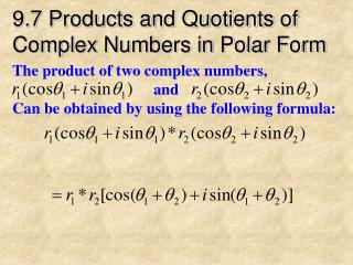 9.7 Products and Quotients of  Complex Numbers in Polar Form