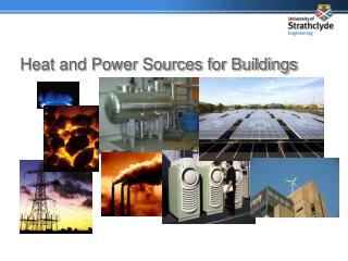 Heat and Power Sources for Buildings