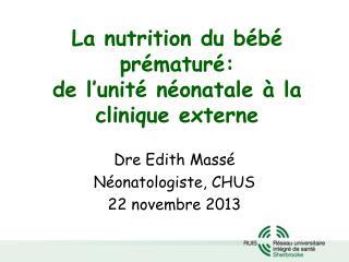 La nutrition du bébé prématuré: de l'unité néonatale à la clinique externe