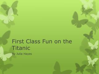 First Class Fun on the Titanic