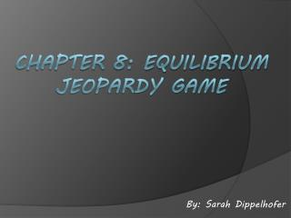 Chapter 8: Equilibrium Jeopardy Game