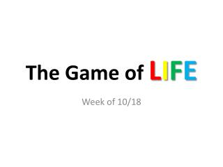 The Game of  L I F E