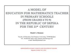 IMPROVEMENTS IN SUBJECT DIDACTICS AND EDUCATION OF TEACHERS Belgrade, October 24-5 , 2013.