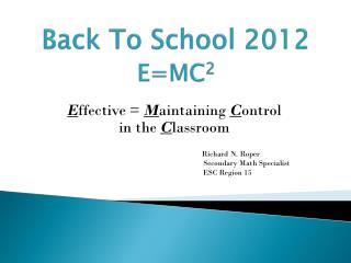 Back To School 2012 E=MC 2