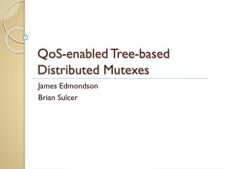 QoS -enabled Tree-based Distributed  Mutexes