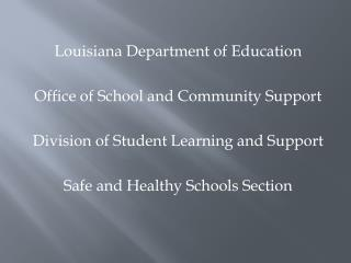 Louisiana  Department  of Education Office of School and Community  Support