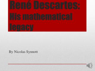 René Descartes: His mathematical legacy