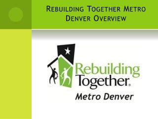 Rebuilding Together Metro Denver Overview