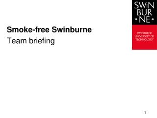 Smoke-free Swinburne Team briefing