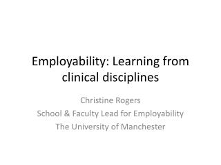 Employability: Learning from clinical disciplines