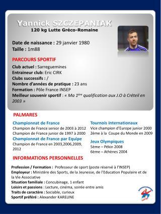 Yannick SZCZEPANIAK 120 kg Lutte  Gréco-Romaine