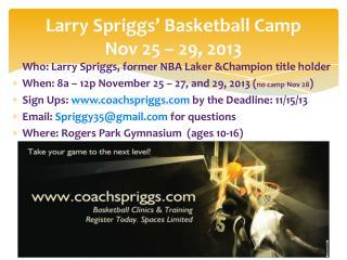 Larry  Spriggs � Basketball Camp  Nov 25 � 29, 2013
