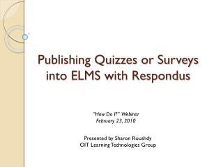 Publishing Quizzes or Surveys into ELMS with  Respondus