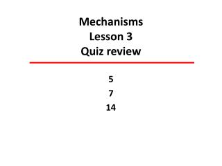 Mechanisms Lesson 3 Quiz review