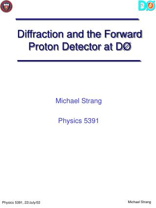 Diffraction and the Forward Proton Detector at D