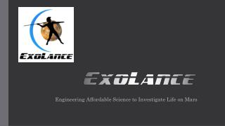 Engineering  Affordable  Science to Investigate Life on Mars