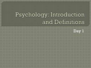 Psychology: Introduction and Definitions