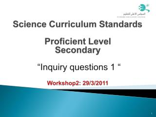 "Science Curriculum Standards Proficient Level  Secondary  ""Inquiry questions 1 """