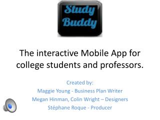 The interactive Mobile App for college students and professors.